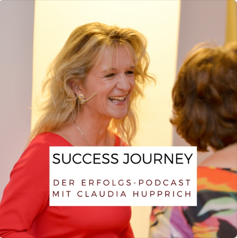 Success Journey der Erfolgspodcast mit Claudia Hupprich